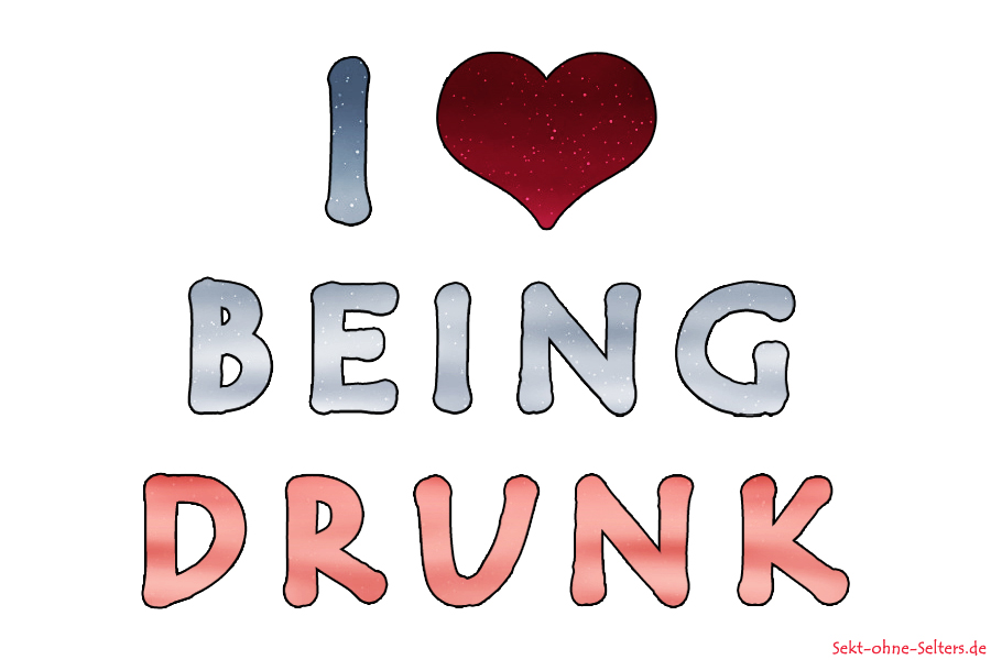 I-love-being-drunk Sprüche & Spruchkarten